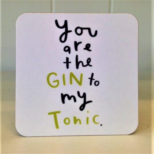 Coaster Gin to my tonic