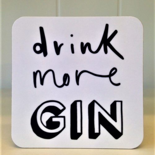 Coaster drink more Gin